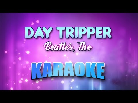 Beatles, The - Day Tripper (Karaoke version with Lyrics)