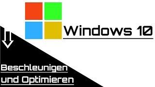 Windows 10 beschleunigen und optimieren - Tutorial NEU 2017 - entrümpeln - internet verschnellern