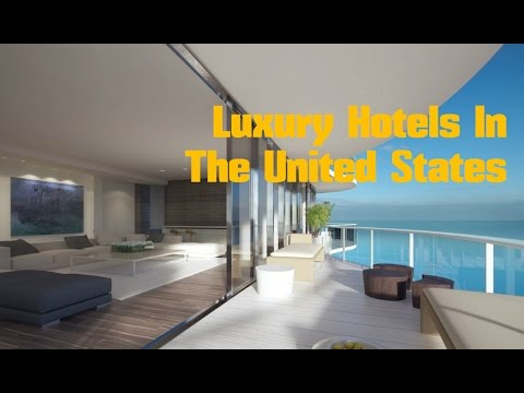Top 10. Luxury Hotels In The United States