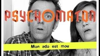 PSychomaton - Mon ado est mou