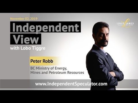 Independent View: Peter Robb, BC Ministry Of Energy, Mines And Petroleum Resources (November 2019)
