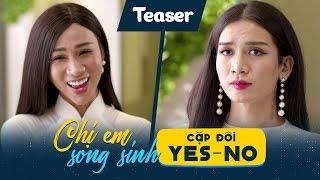 Teaser - Chị Em Song Sinh – Cặp Đôi Yes No (Full) | BB Trần – Hải Triều | Hài Vui Nhộn