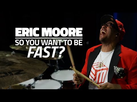 Eric Moore - So You Want To Be Fast? (Drum Lesson)