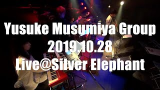 Yusuke Musumiya Group 2019.10.28 LIVE@Silver Elephant Full