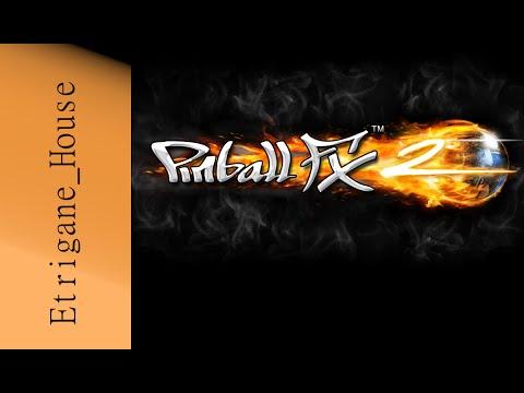 Pinball FX2 - Il faut réviser ses tables