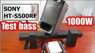 Thử TEST Bas HT-S500RF Sony 1000W nghe phê. Dàn âm thanh Sounbar Sony S500RF chuẩn Dolby Atmos