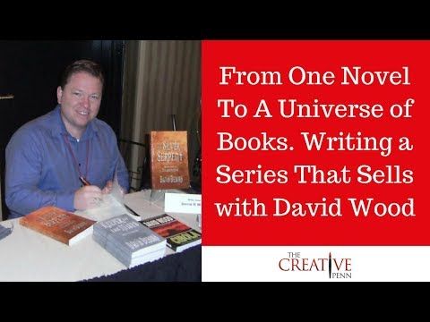 From One Novel To A Universe Of Books. Writing A Series That Sells With David Wood
