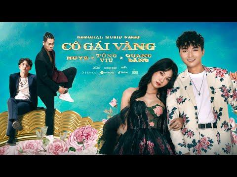 CÔ GÁI VÀNG - HuyR x Tùng Viu x Quang Đăng   OFFICIAL MUSIC VIDEO