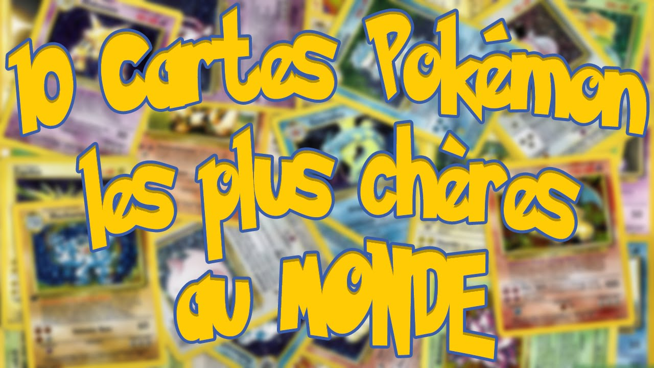 Top 10 cartes pok mon les plus ch res du monde youtube - Tout les carte pokemon ex du monde ...