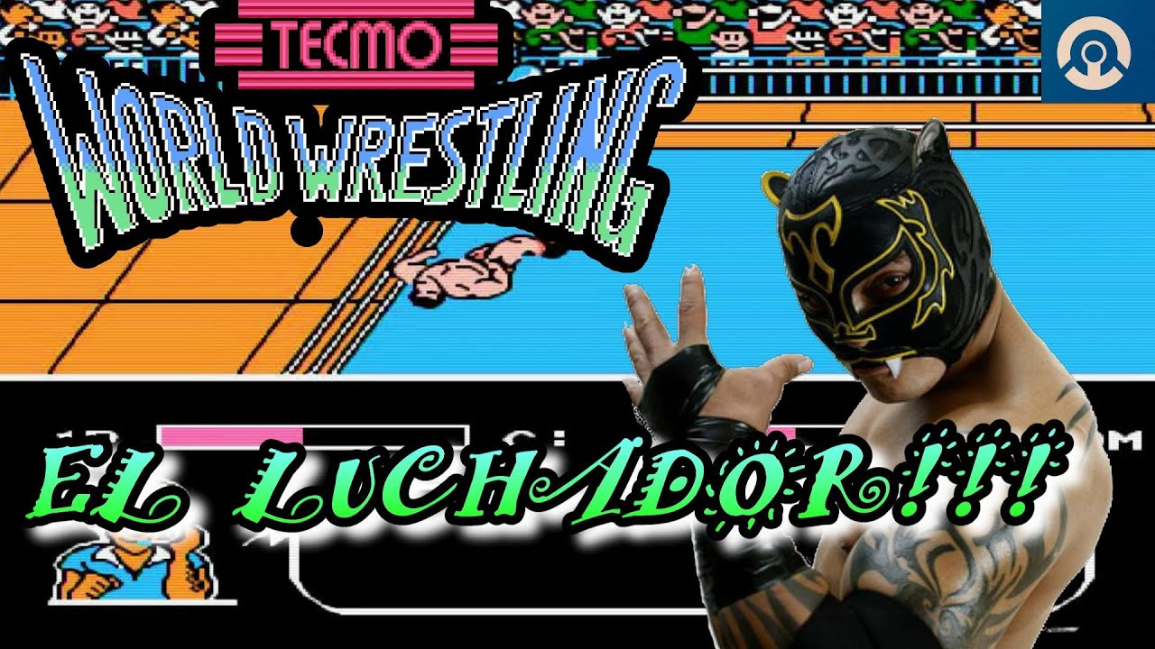Lucha Libre Youtube Tecmo World Wrestling Gameplay El Luchador