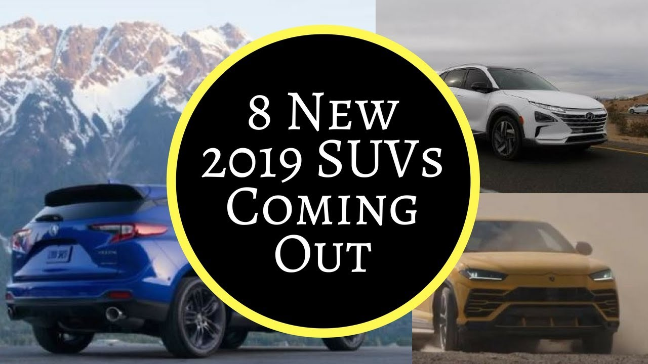 8 amazing 2019 suvs  ud83d ude97 coming out soon  ud83d udc4d