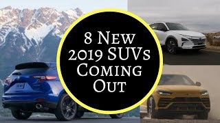 8 Amazing 2019 SUVs 🚗 Coming Out Soon  👍