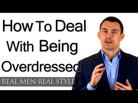 How To Deal With Being Overdressed - Dressing Sharp For The Occasion - Men's Style Tips Video