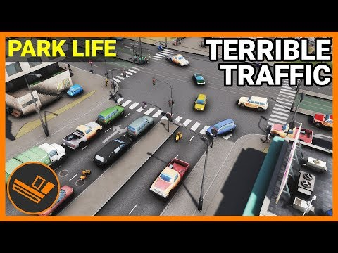 TERRIBLE TRAFFIC - Park Life (Part 8)