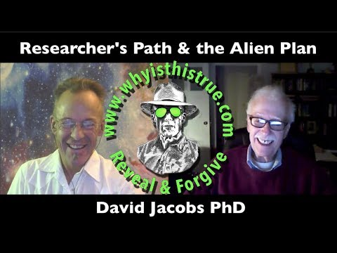 David Jacobs PhD Researcher's Path & the Alien Plan 23Oct. 2017