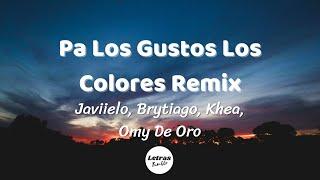 Pa Los Gustos Los Colores Remix - Javiielo, Brytiago, KHEA, Omy De Oro (Letra/Lyrics)