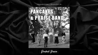Pancakes & Praise Band - Perfect Peace [TheBarStudio]