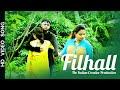 FILHALL: Kuch Aisa Kar Kamal ki Tera Ho Jau Full Song|Filhaal|Jaani|The Indian Creative Production