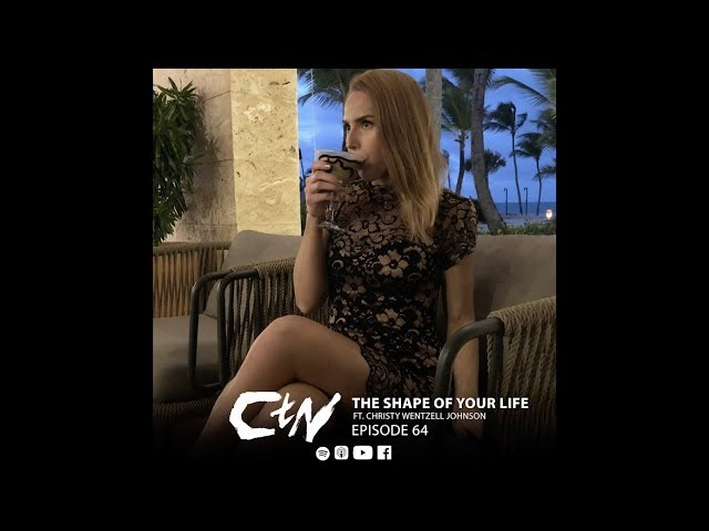 The Shape of Your Life ft. Christy Wentzell Johnson   CHANGING the NARRATIVE Podcast   064