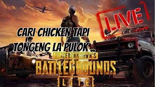 🔴[LIVE]  PUBG LITE CARI CHICKEN TAPI TONGGENG LA PULOK !!