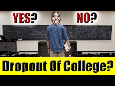 Should You Drop Out Of College? YES OR NO?