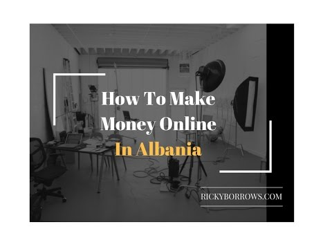 How To Make Money Online In Albania
