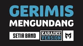 [ Karaoke ] Setia Band - Gerimis Mengundang (Versi Charly VHT)