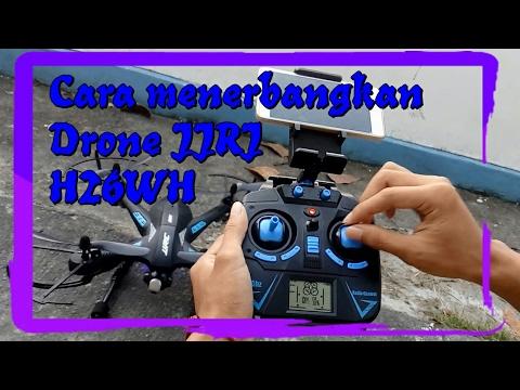 Cara Menerbangkan Drone JJRC H26WH