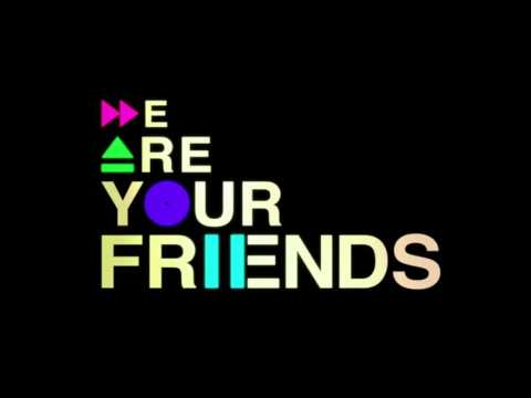 We Are Your Friends (Pyramid - Cole's Memories ) Español