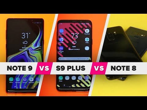 Galaxy Note 9 vs. S9 Plus vs. Note 8: Whats new?