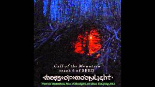 Watch Moss Of Moonlight Call Of The Mountain video