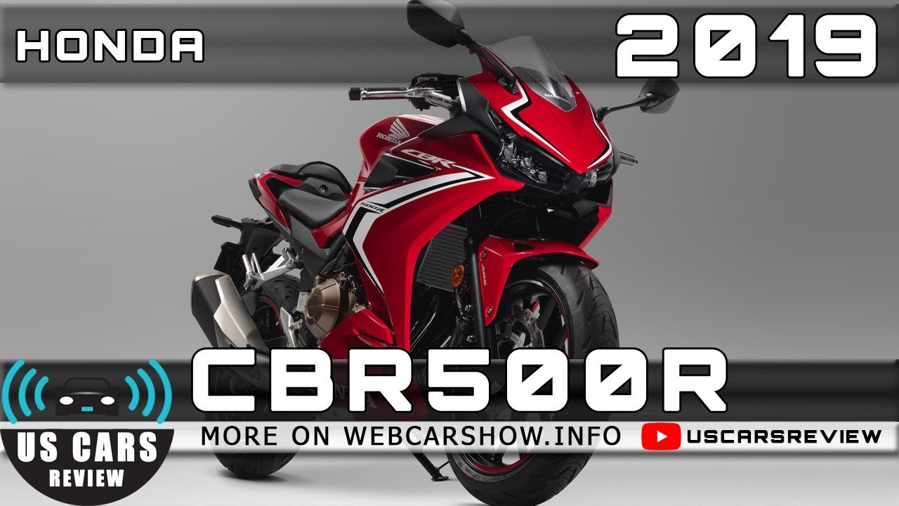 2019 Honda Cbr500r Review Release Date Specs Prices Youtube