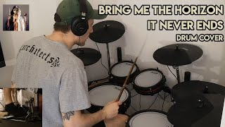 Bring Me The Horizon - It Never Ends (Drum Cover) SFMY #2