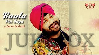 Raula Pai Gaya JUKEBOX | Daler Mehndi | DRecords