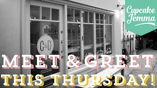 Come and meet me this Thursday! | Cupcake Jemma