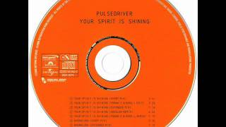 Pulsedriver - Your Spirit Is Shining (Absolom Remix)