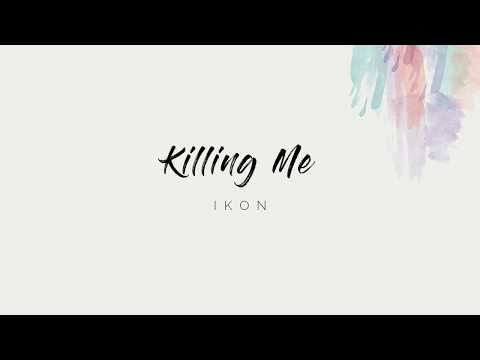 IKON - 'KILLING ME' [EASY LYRICS]
