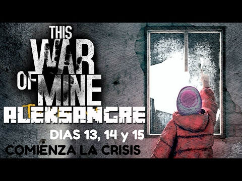 THIS WAR OF MINE The little ones - gameplay español HD PS4 - Dias 13 14 y 15