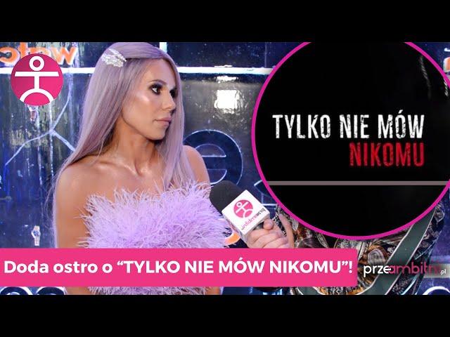 Tylko nie mów nikomu - DODA twardo o filmie SEKIELSKIEGO! | przeAmbitni.pl