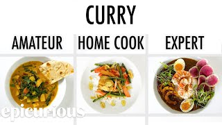 4 Levels of Curry: Amateur to Food Scientist | Epicurious