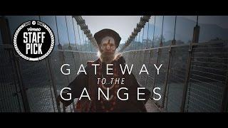 Gateway to the Ganges: India's Holy Cities [Rishikesh, Devprayag, Haridwar]
