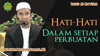Kajian Tafsir QS. Al-Baqarah ayat 284 - Dr. Musthafa Umar, Lc. MA