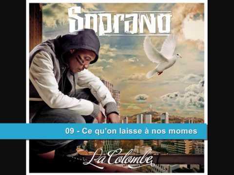 09 - Soprano - Ce qu'on laisse à nos momes - LA COLOMBE [2010] / CDQ
