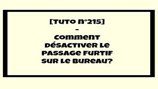 [Tuto n°215] - Comment désactiver le passage furtif de la souris sur le Bureau? | Les Conseils d'Isa