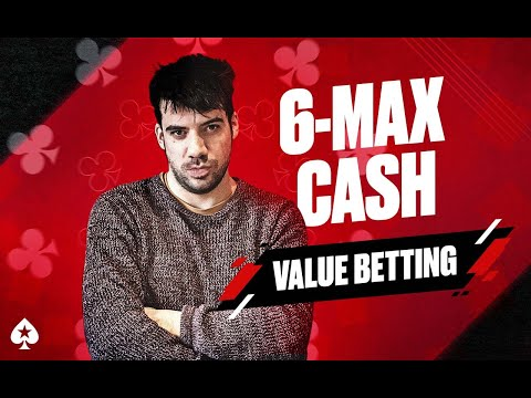 6-Max Cash Game Guide, Episode 4 - Value Betting