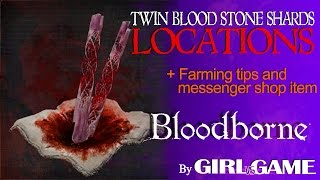 BLOODBORNE [Twin Blood Stone Shards] Location, hints and tips