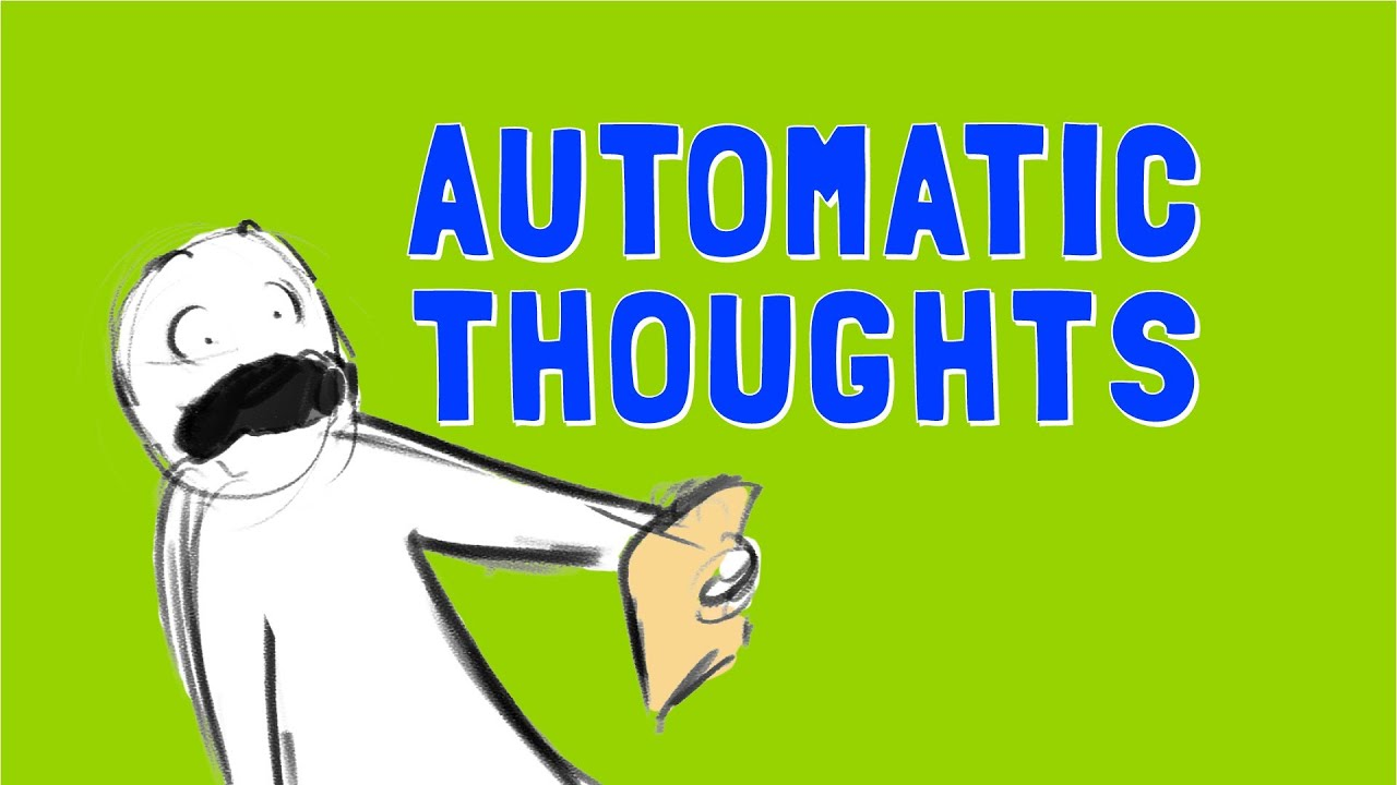 Automatic Thoughts - YouTube
