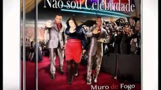 GRUPO MURO DE FOGO// NÃO SOU CELEBRIDADE