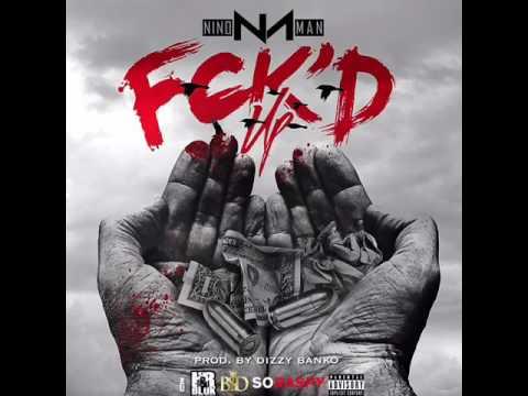 Download Nino Man - Fck'd Up (Prod by. Dizzy Banko) (Audio)
