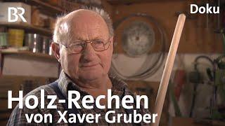 Holz-Rechen von Xaver Gruber Solides Handwerk  Zwischen Spessart und Karwendel  BR